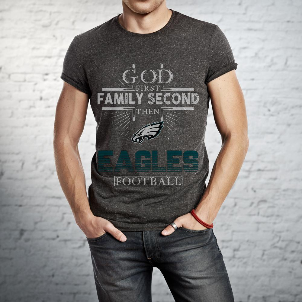 God First Family Second Then Eagles Football T Shirt