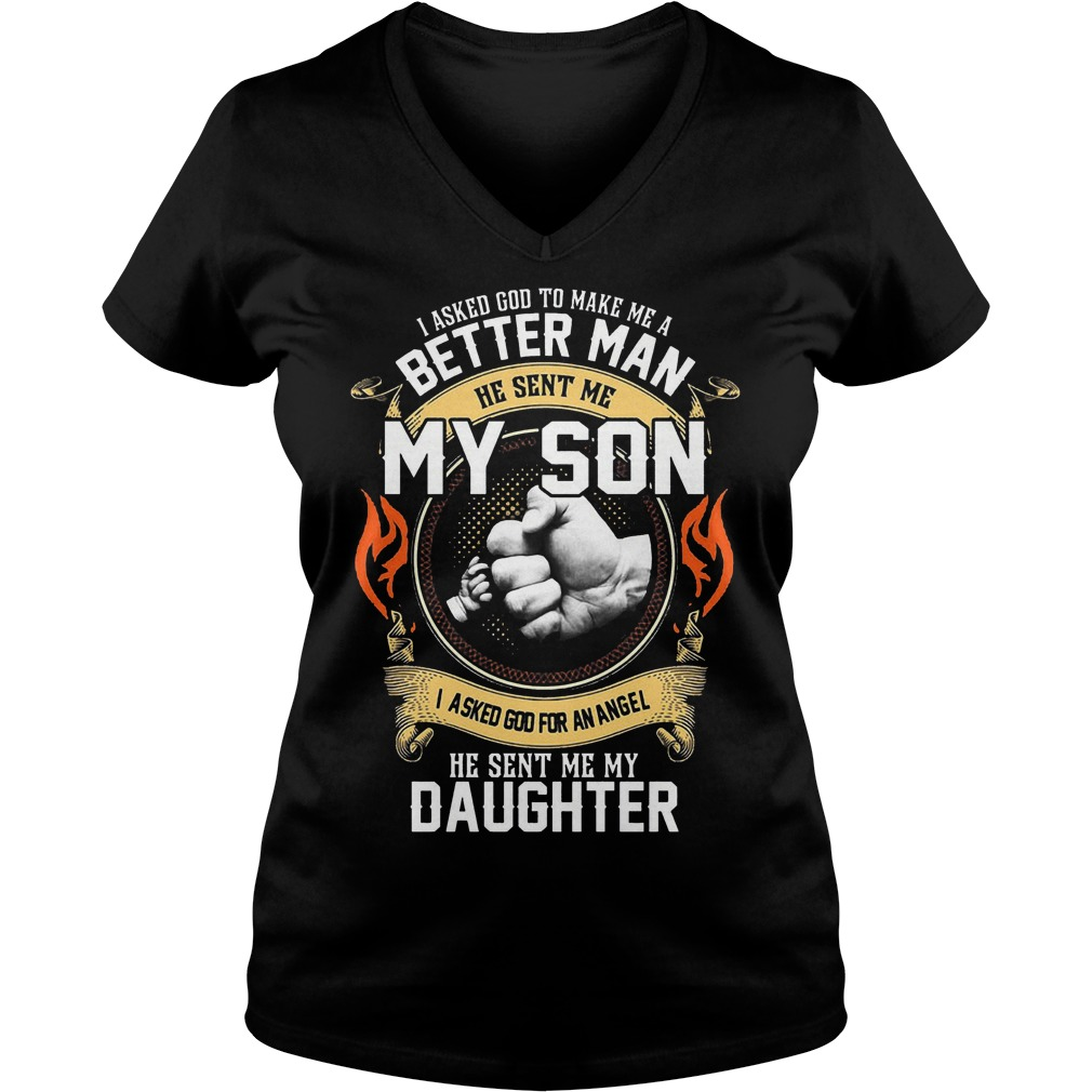 I Asked God To Make Me A Better Man He Sent Me My Son T-Shirt Ladies V-Neck