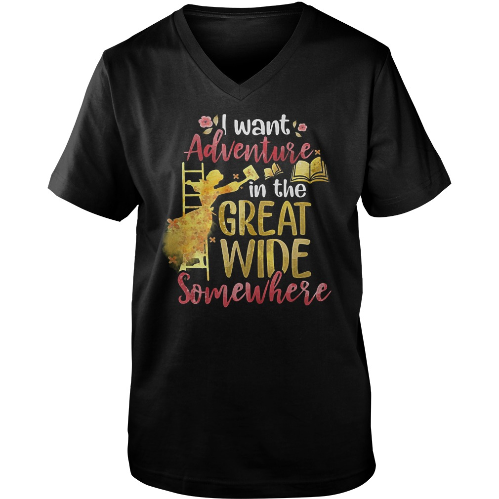 I Want Adventure In The Great Wide Somewhere T-Shirt Guys V-Neck