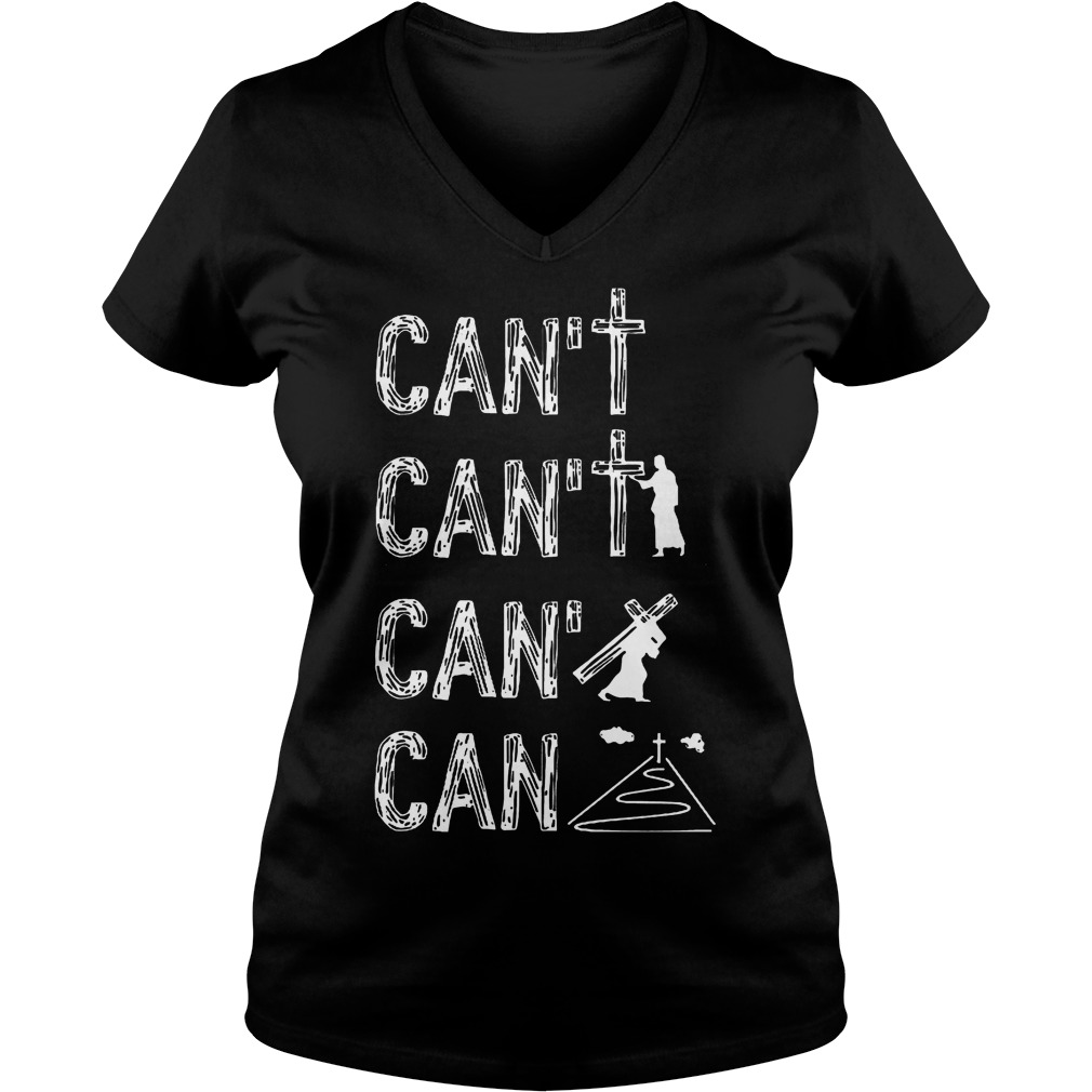 Jesus Can't Can't And Can T-Shirt Ladies V-Neck