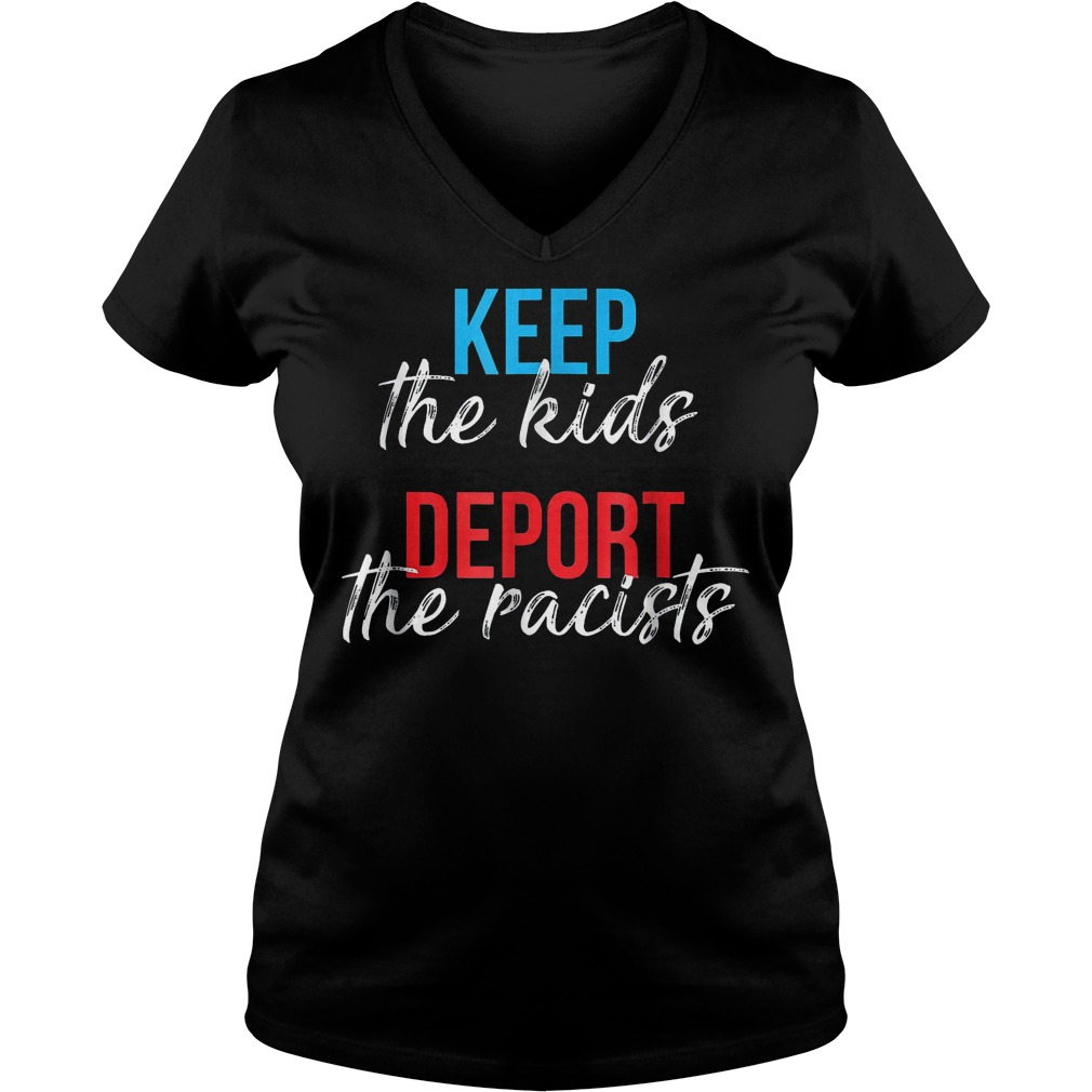 Keep The Kids Deport The Racists T-Shirt Ladies V-Neck