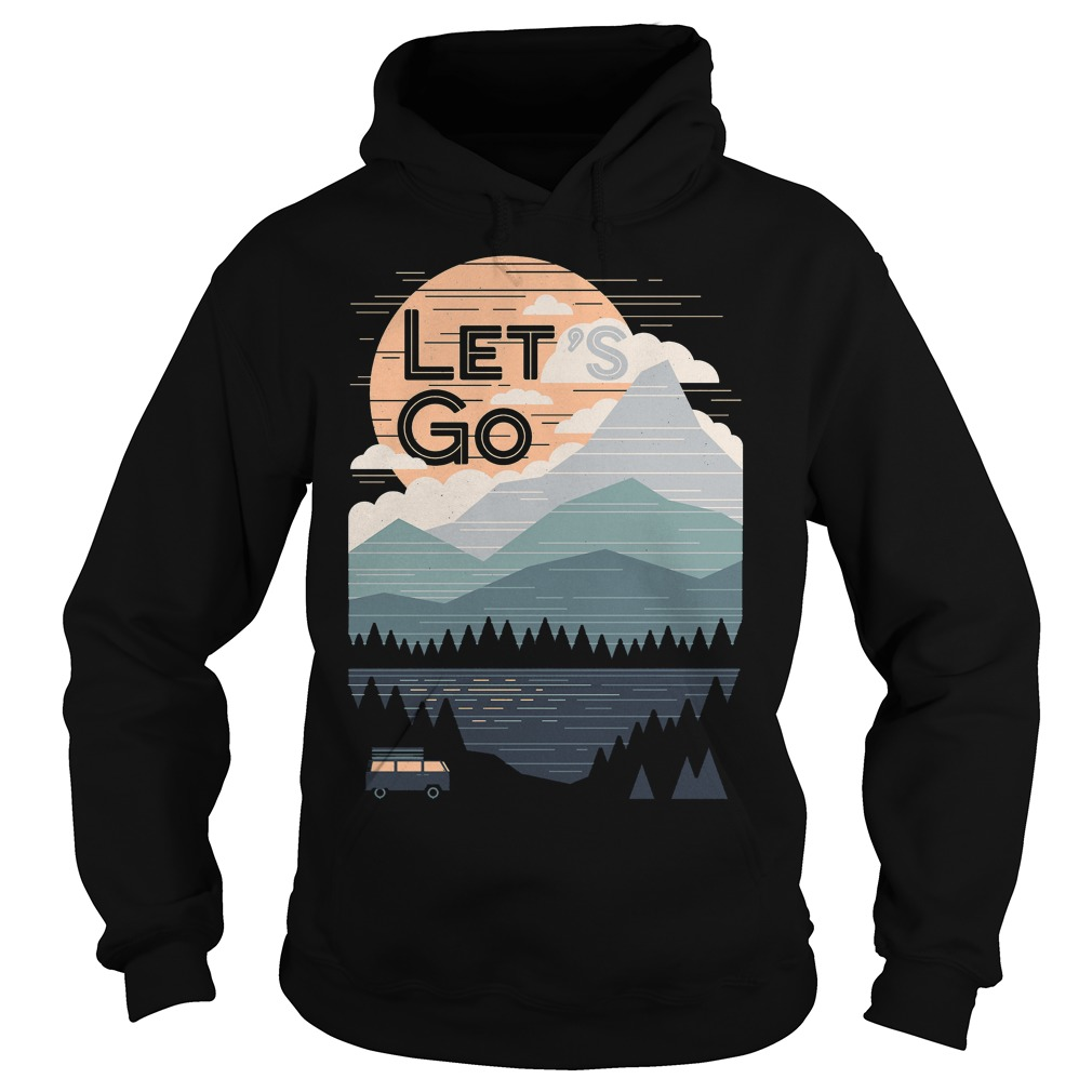 Let's Go With Mountain T-Shirt Hoodie