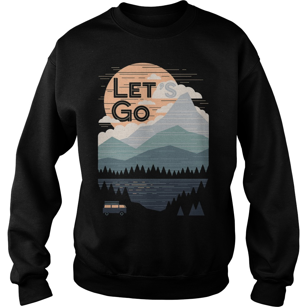 Let's Go With Mountain T-Shirt Sweat Shirt