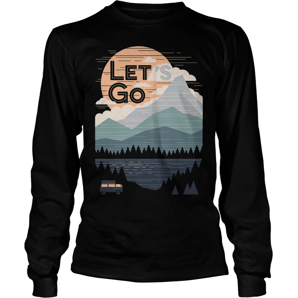 Let's Go With Mountain T-Shirt Unisex Longsleeve Tee