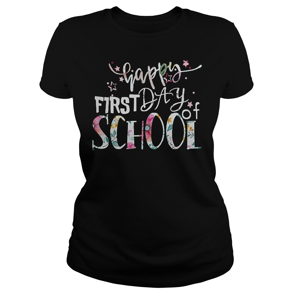 Lets Be Happy Because Of First Day Of School T-Shirt Classic Ladies Tee