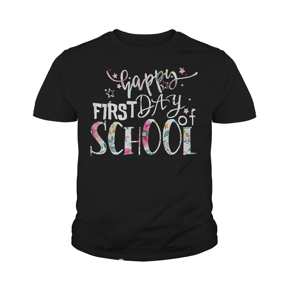 Lets Be Happy Because Of First Day Of School T-Shirt Youth Tee