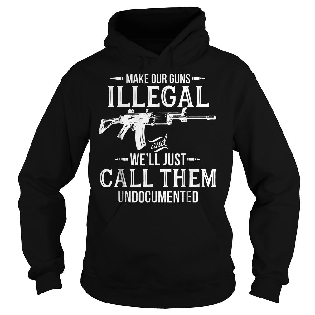 Make Our Guns Illegal Hoodie