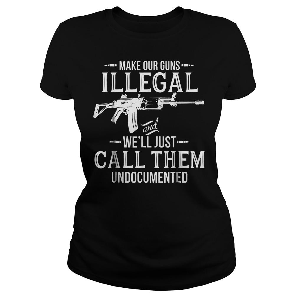 Make Our Guns Illegal Ladies Tee
