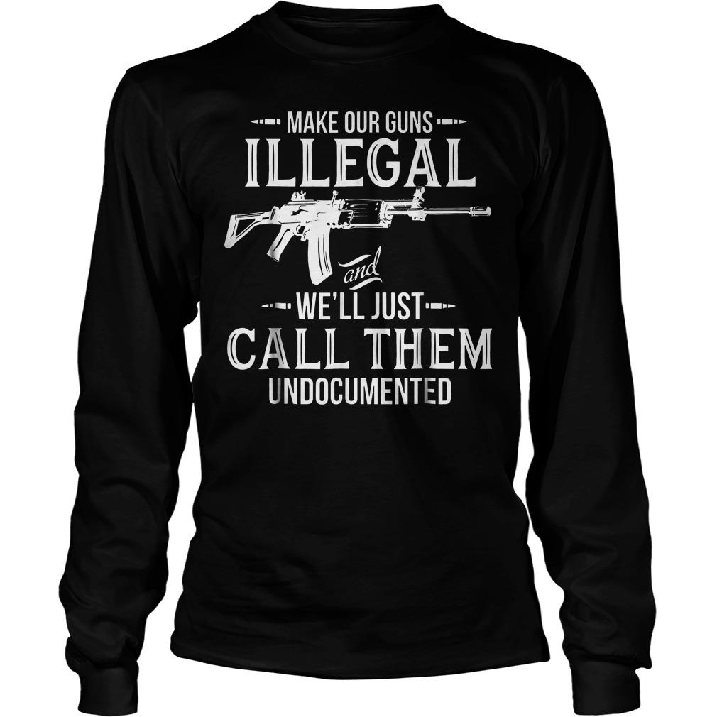 Make Our Guns Illegal Unisex Longsleeve Tee