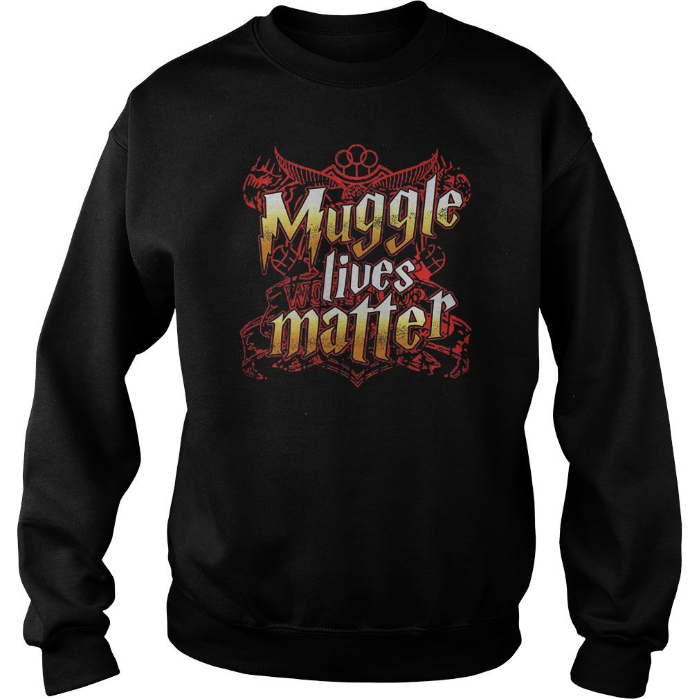 Muggle Lives Matter T-Shirt Sweatshirt Unisex