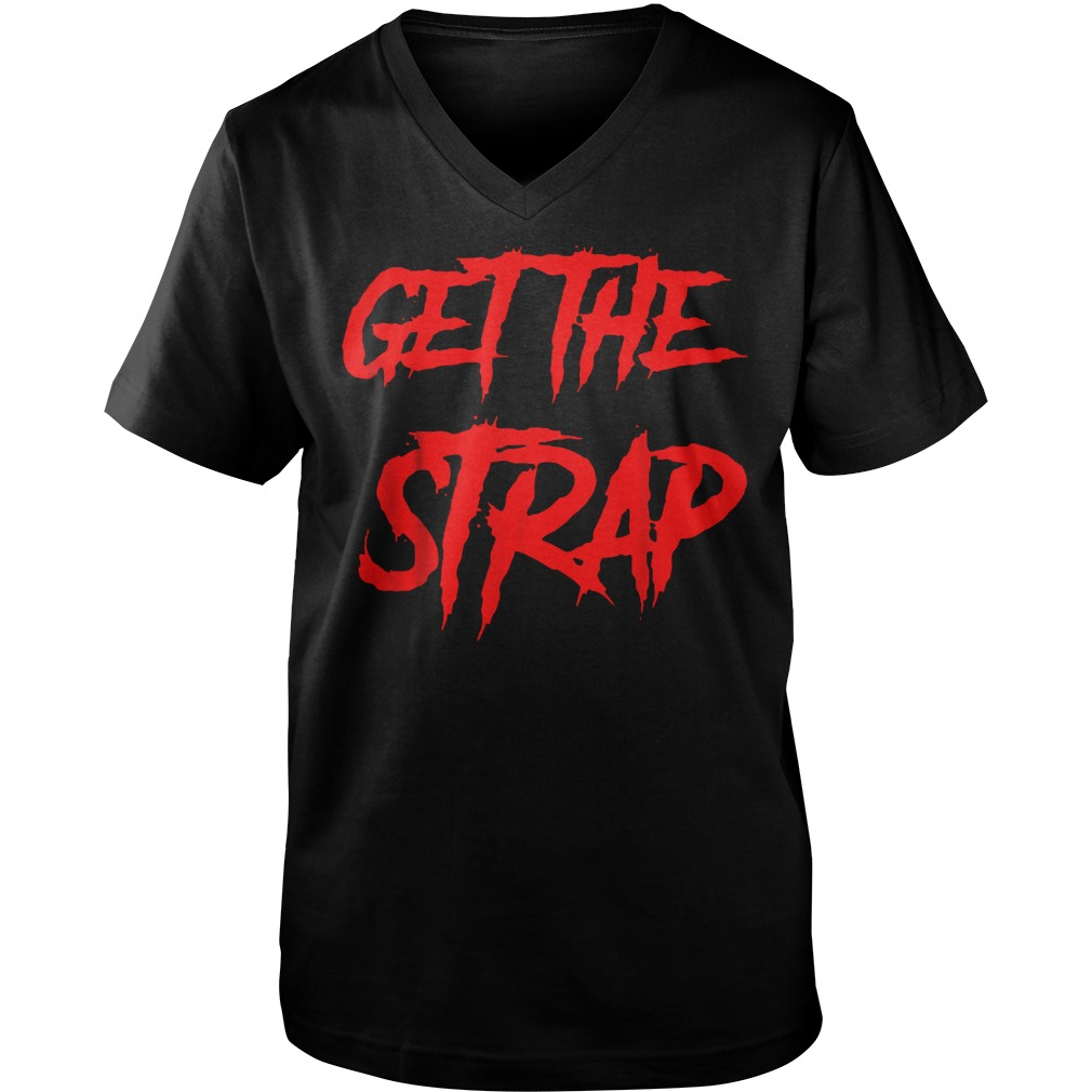 Official Get The Strap T-Shirt Guys V-Neck