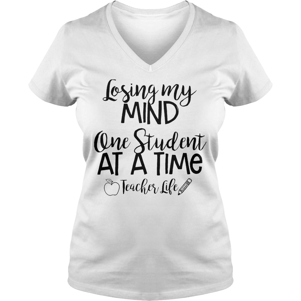 Official Losing My Mind One Student At A Time Teacher Life T-Shirt Ladies V-Neck