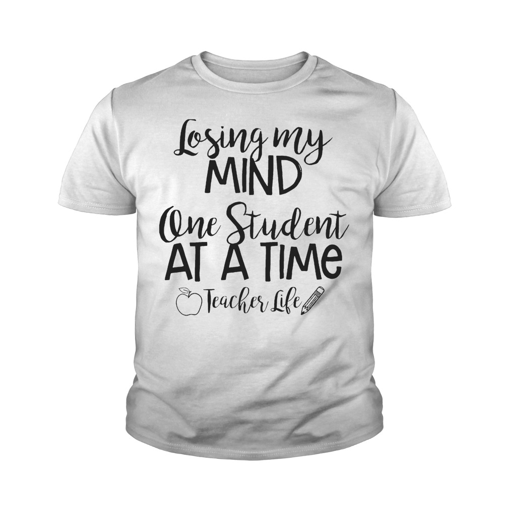 Official Losing My Mind One Student At A Time Teacher Life T-Shirt Youth Tee