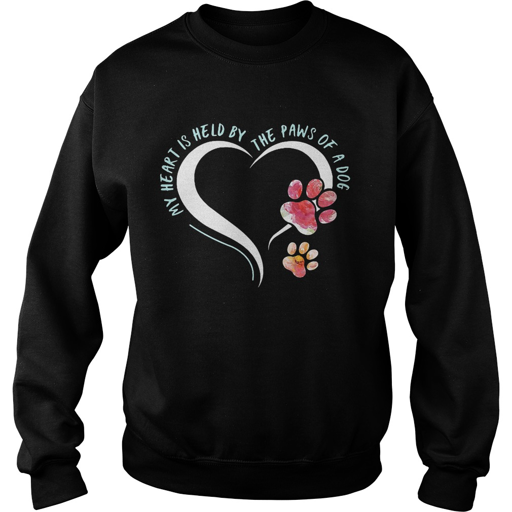 Premium My Heart Is Held By The Paws Of A Dog T-Shirt Sweatshirt Unisex