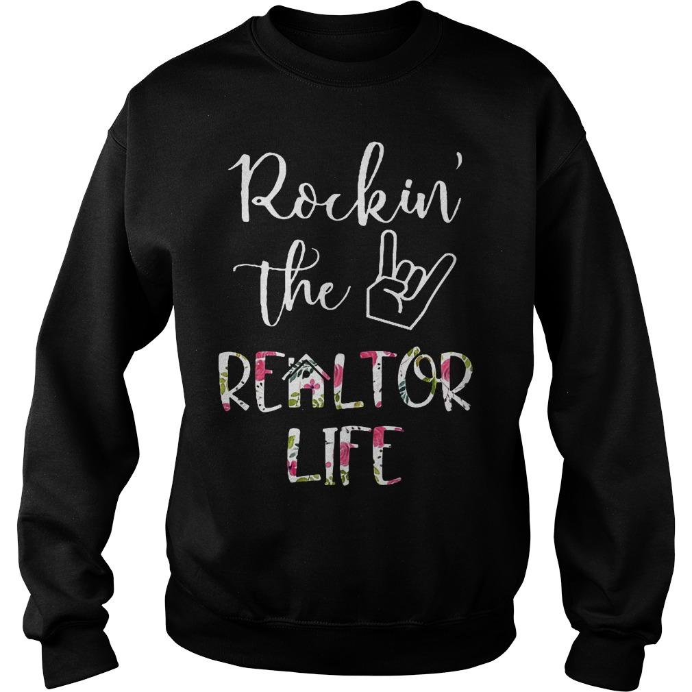 Rockin' the Realtor Life T-Shirt Sweatshirt Unisex