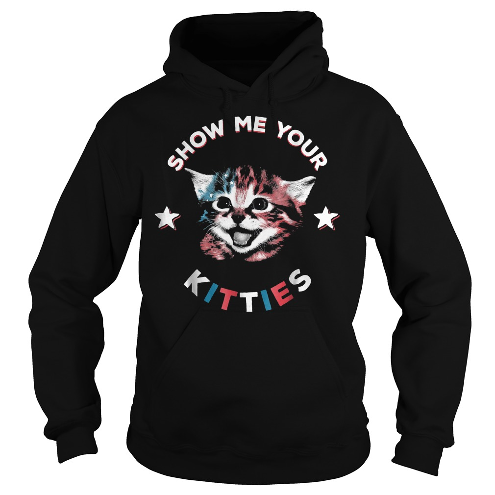 Show Me Your Kitties Funny Cat America Flag T-Shirt Hoodie
