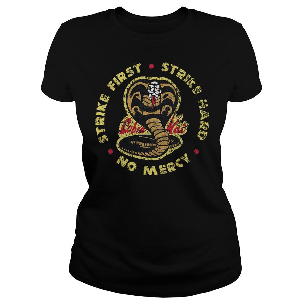 Strike First Strike Hard No Mercy T-Shirt Classic Ladies Tee