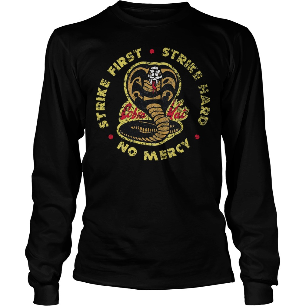 Strike First Strike Hard No Mercy T-Shirt Longsleeve Tee Unisex
