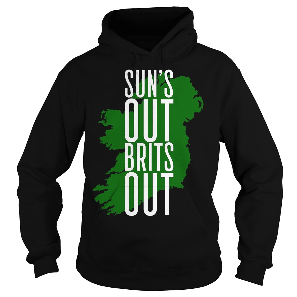 Sun's Out, Brits Out T-Shirt Hoodie