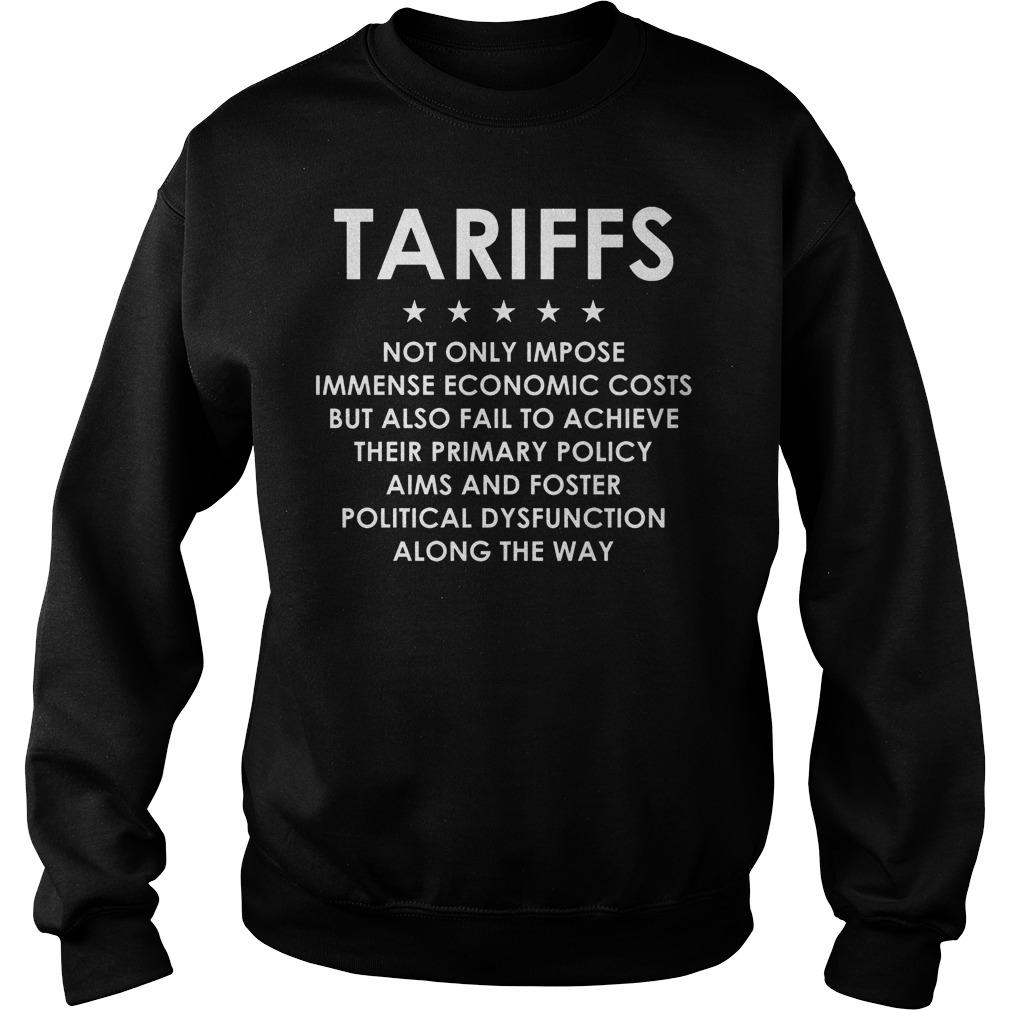Tariffs Not Only Impose Economic T-Shirt Sweatshirt Unisex