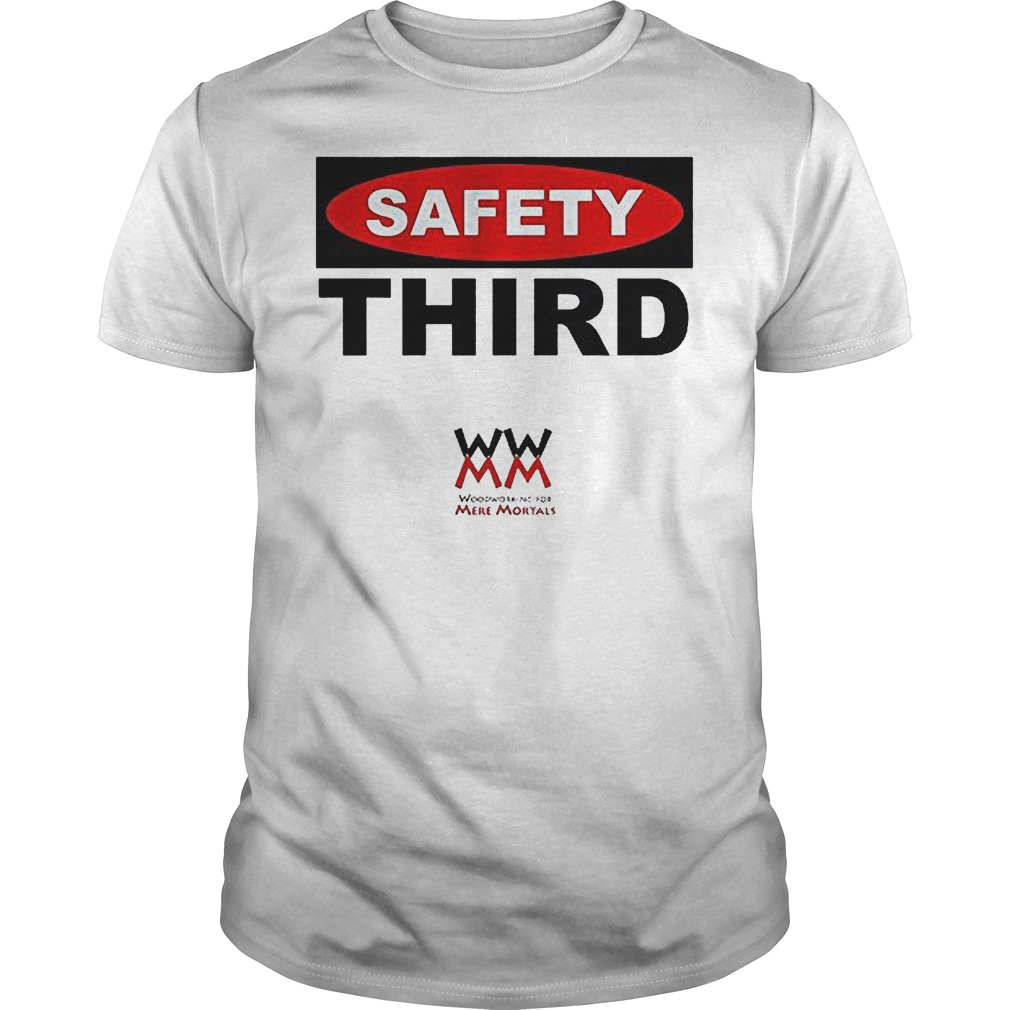 WWMM Safety Third T-Shirt Classic Guys / Unisex Tee