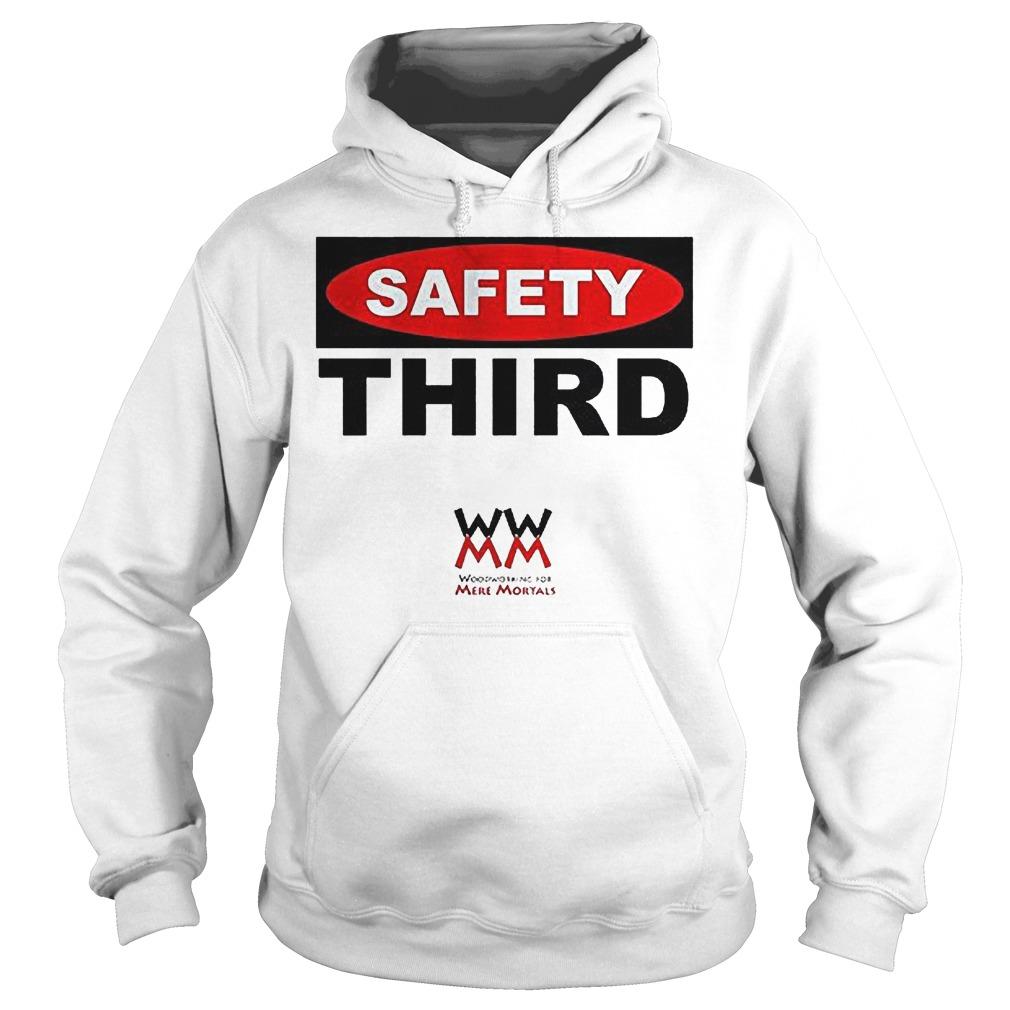 WWMM Safety Third T-Shirt Hoodie