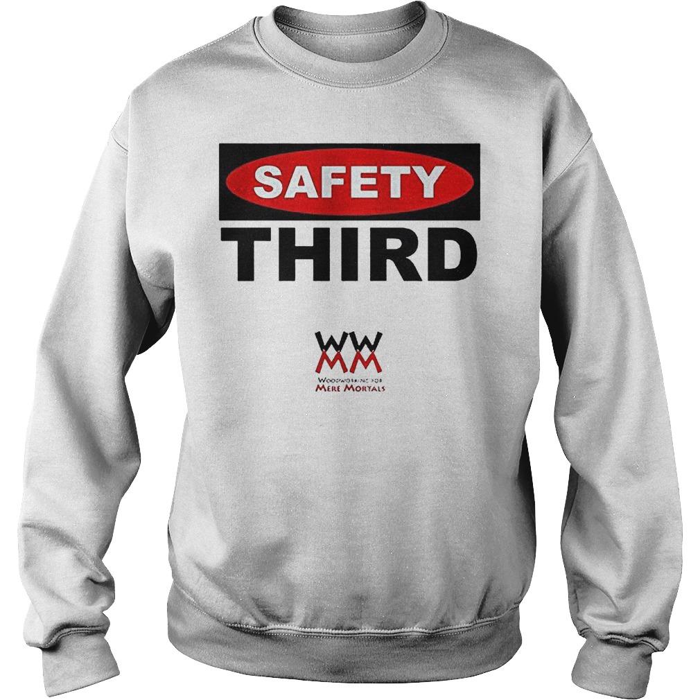 WWMM Safety Third T-Shirt Sweatshirt Unisex