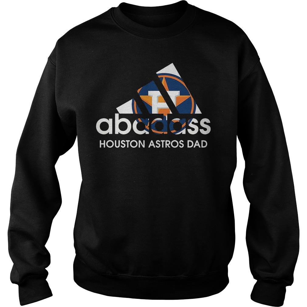 Adidas Abadass Houston Astros Dad shirt Sweatshirt Unisex