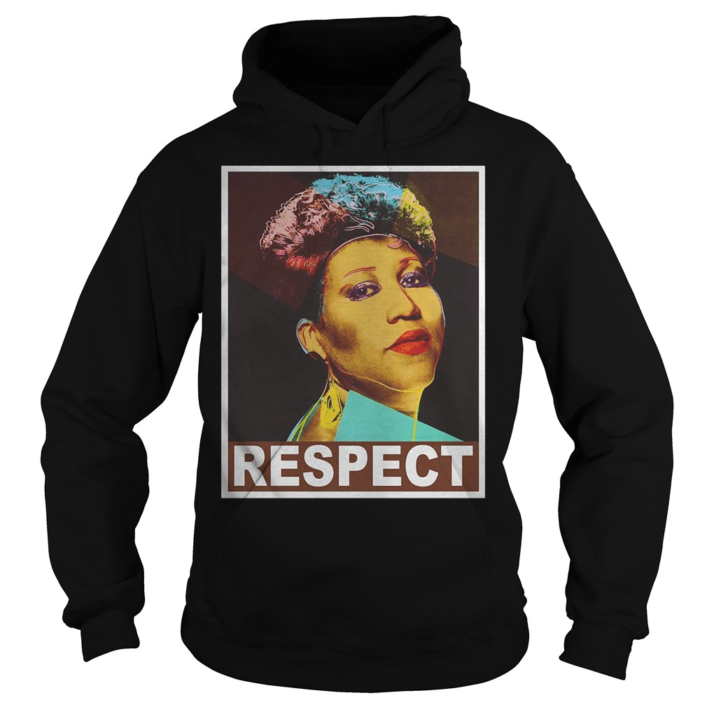 Aretha Respect shirt Hoodie
