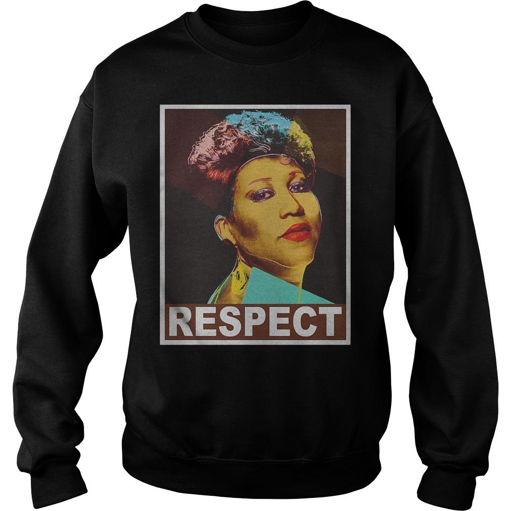 Aretha Respect shirt Sweatshirt Unisex