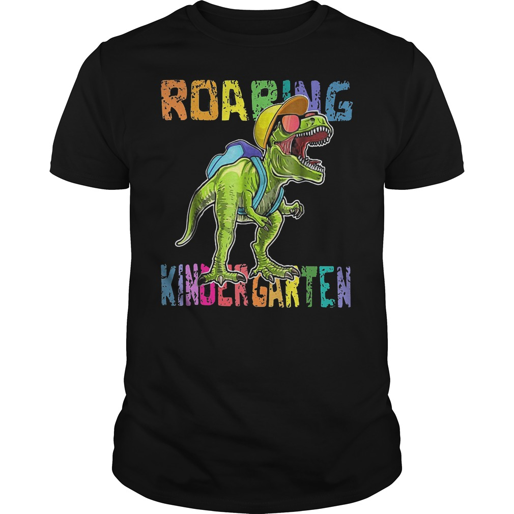 Back To School Roaring Kindergarten Dinosaur Shirt