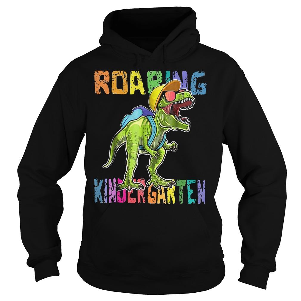 Back To School Roaring Kindergarten Dinosaur Shirt Hoodie