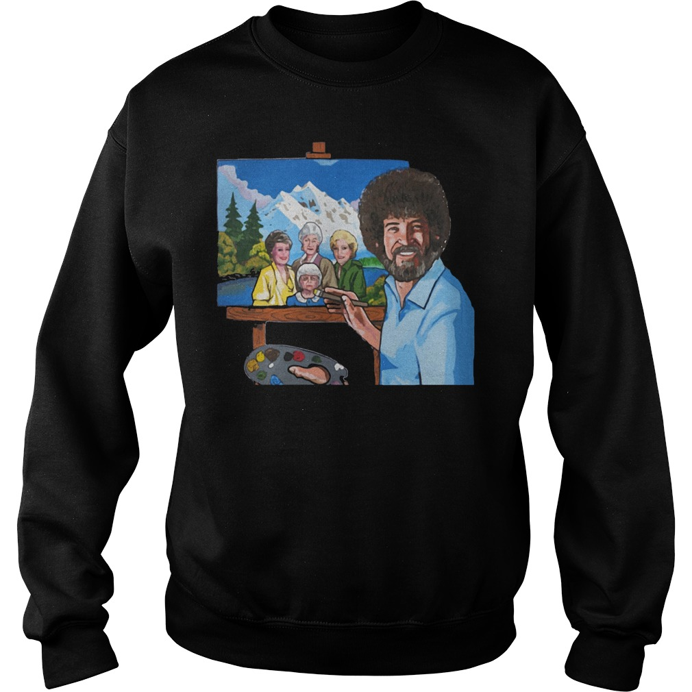 Bob Ross Painting The Golden Girl shirt Sweatshirt Unisex