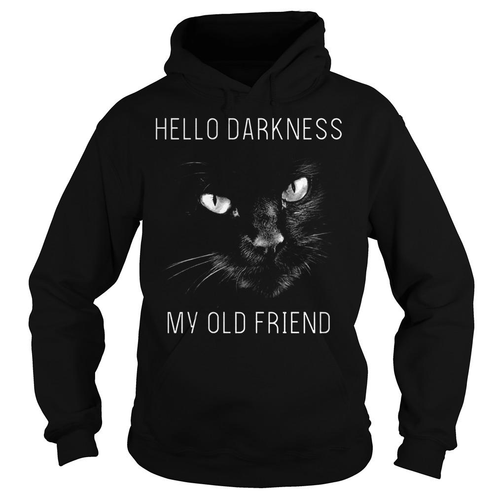 Cat Hello darkness my old friend Shirt Hoodie