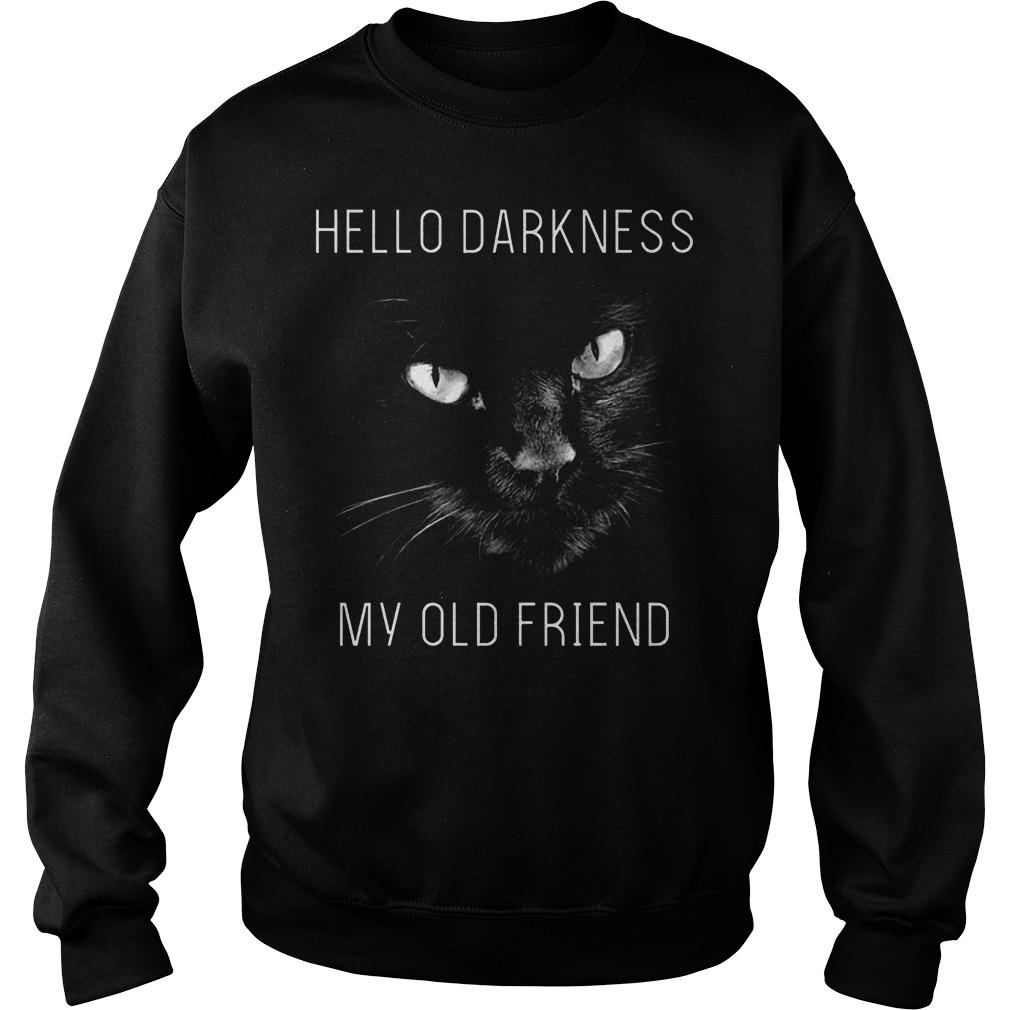 Cat Hello darkness my old friend Shirt Sweatshirt Unisex