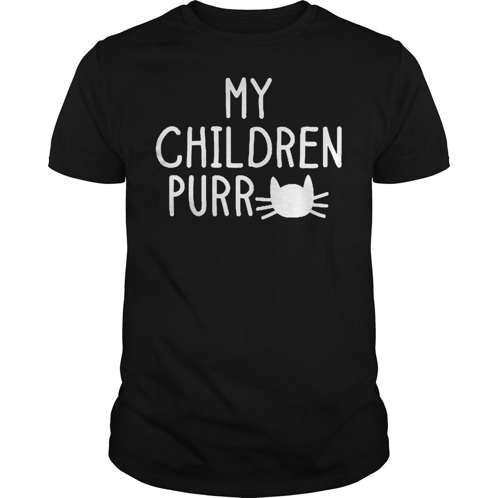 Cat my children purr shirt