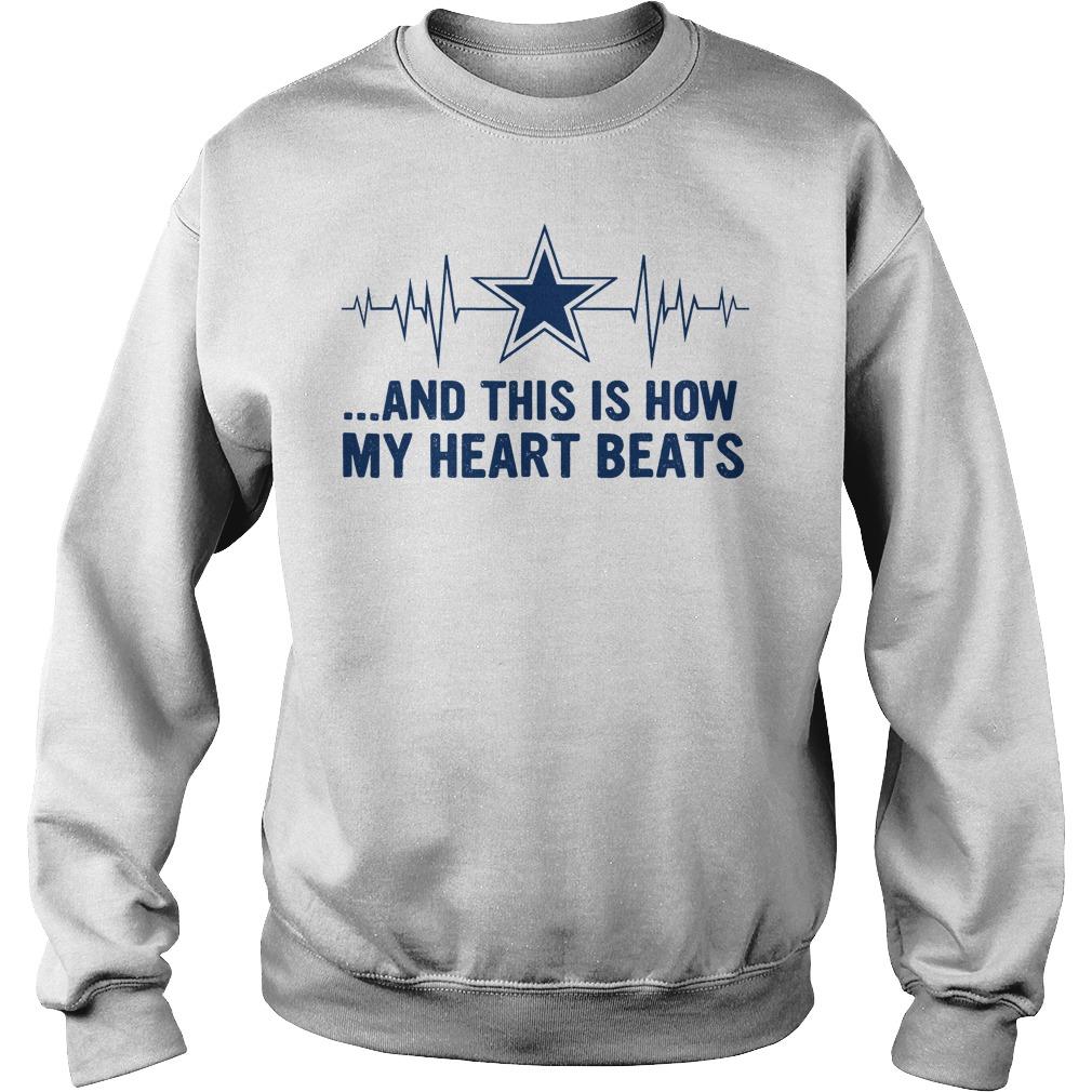 Dallas Cowboy fan heart beats and this is how my heart beats shirt Sweatshirt Unisex