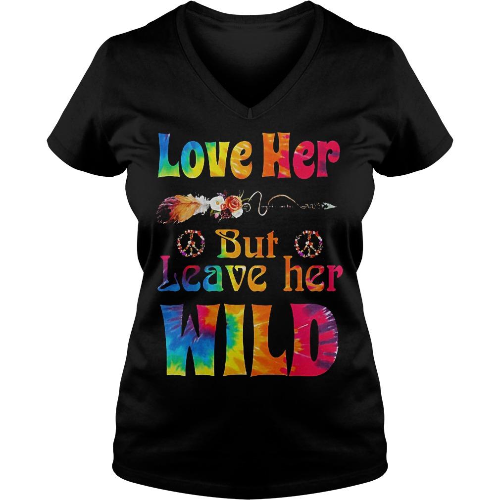 Hippie Love her but leave her wild Shirt Ladies V-Neck