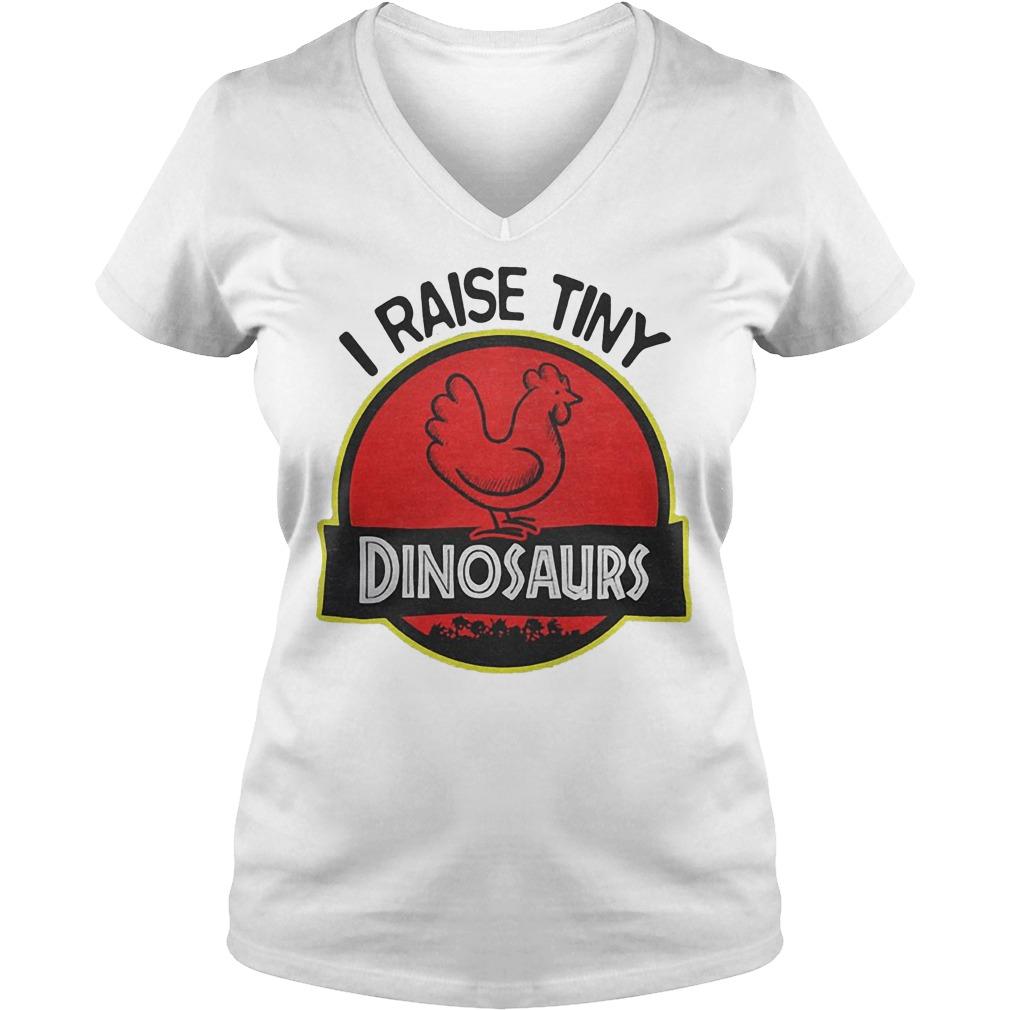 I Raise Tiny Chicken Dinosaurs shirt Ladies V-Neck