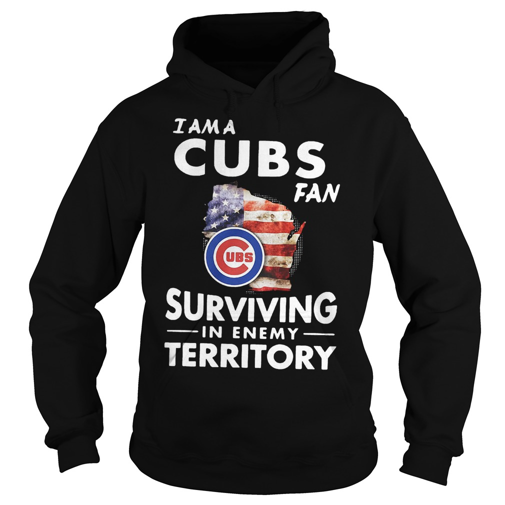 I am a Cubs fan surviving in enemy territory shirt Hoodie