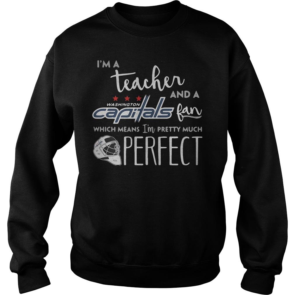 I'm a teacher and a Washington Capitals fan shirt Sweatshirt Unisex