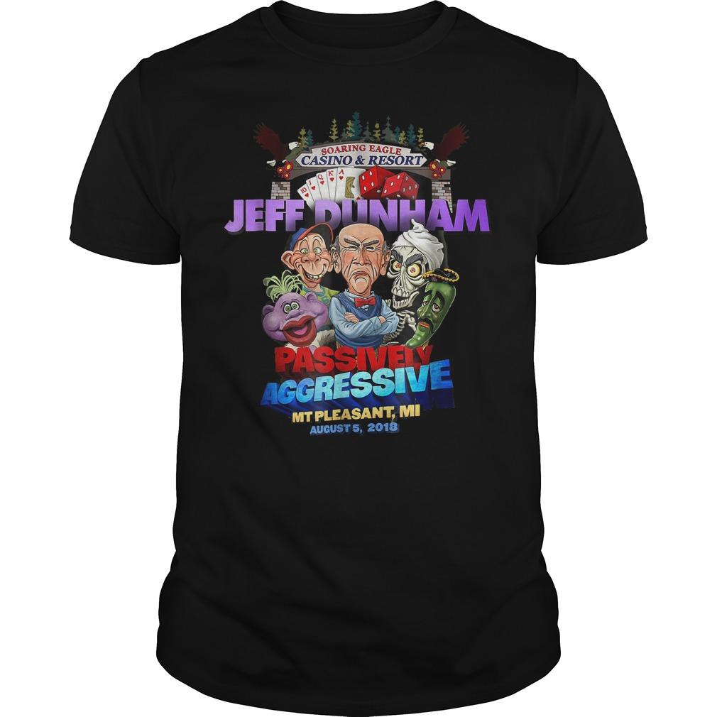 Jeff Dunham Mt Pleasant Mi Passively Aggressive Shirt