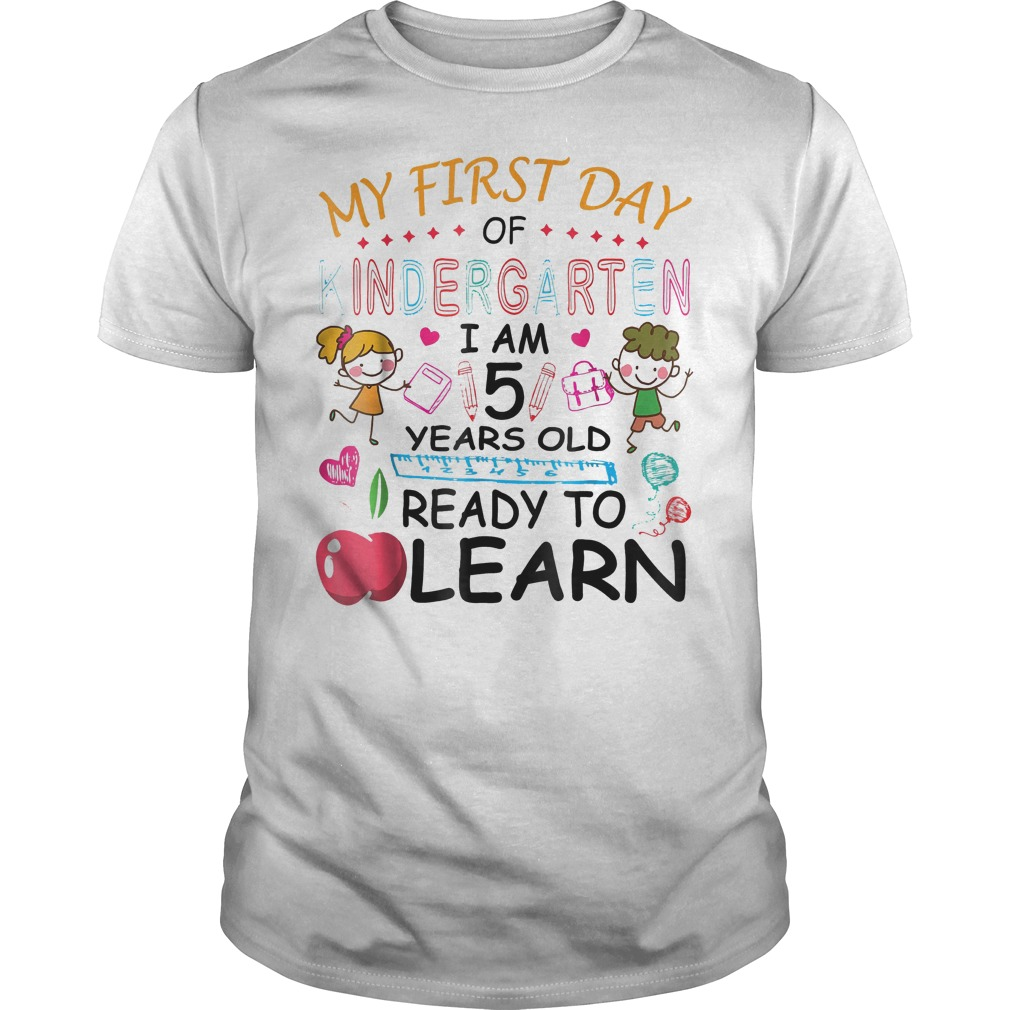 My First Day Of Kindergarten I'm 5 Year Ready To Learn Shirt