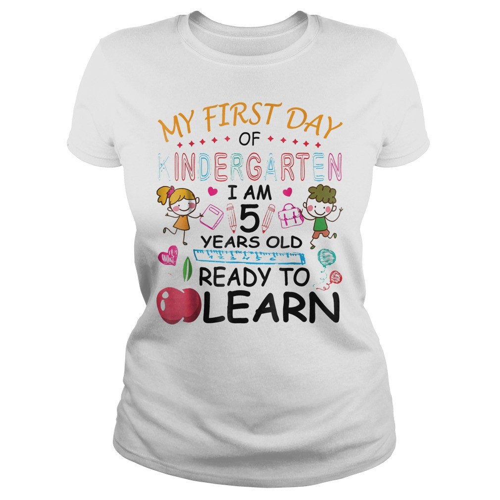 My First Day Of Kindergarten I'm 5 Year Ready To Learn Classic Ladies Tee