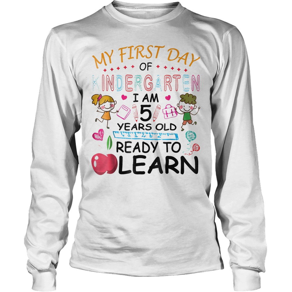 My First Day Of Kindergarten I'm 5 Year Ready To Learn Longsleeve Tee Unisex