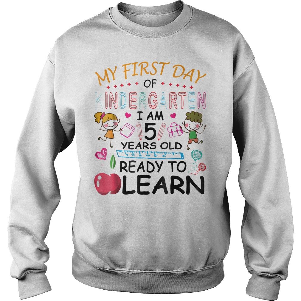 My First Day Of Kindergarten I'm 5 Year Ready To Learn Sweatshirt Unisex