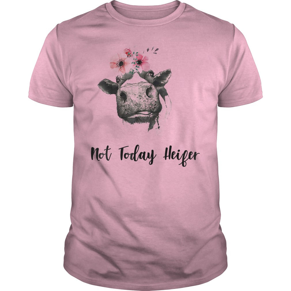 Not Today Heifer Farmer Cow Shirt