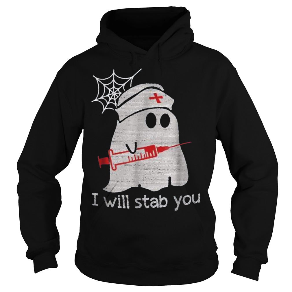 Nurse ghost I will stab you shirt Hoodie