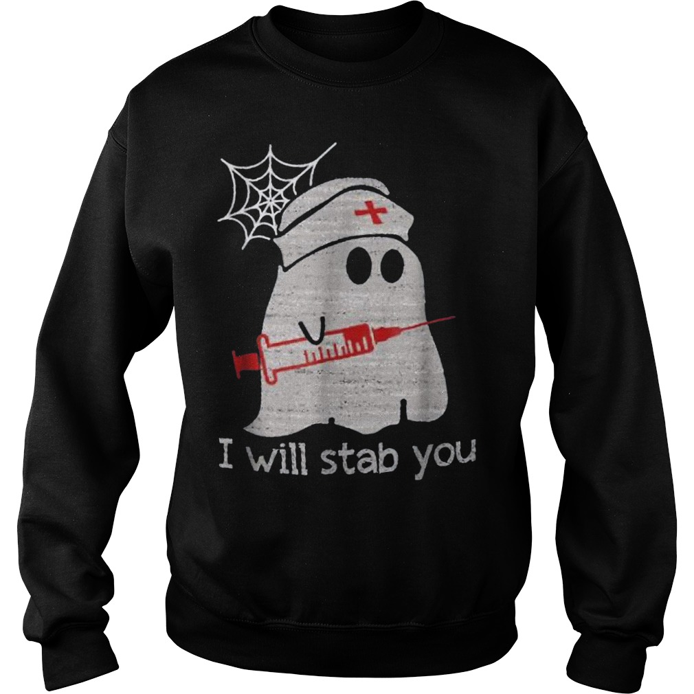 Nurse ghost I will stab you shirt Sweatshirt Unisex