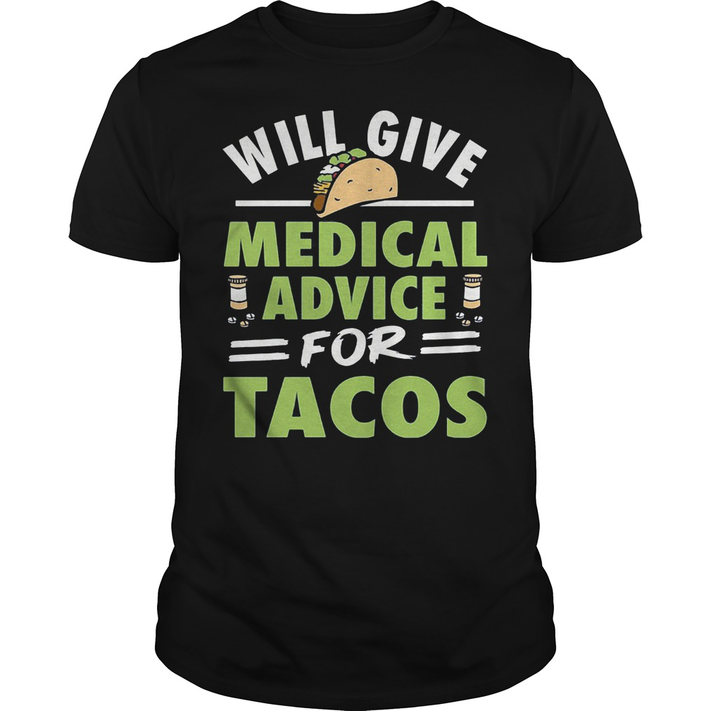 Nurse will give medical advice for tacos shirt